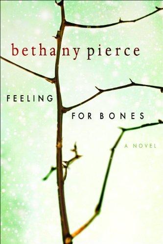 Feeling For Bones By Bethany Pierce