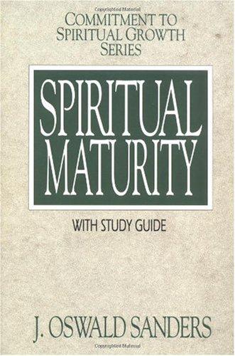 Spiritual Maturity By J.Oswald Sanders