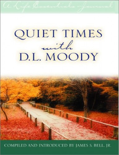 Quiet Times with D.L. Moody By Dwight Lyman Moody