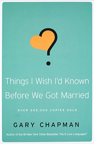 Things I Wish I'd Known Before We Got Married by Gary Chapman