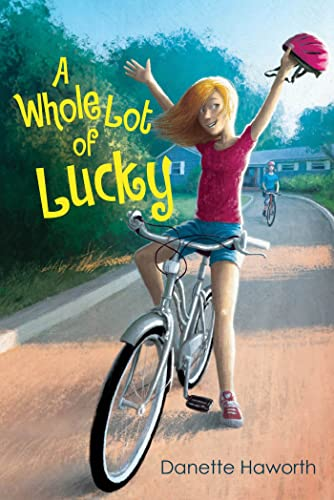 A Whole Lot of Lucky By Danette Haworth