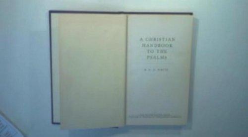 A Christian Handbook to the Psalms By R E O White