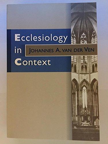 Ecclesiology in Context By J.A.Van Der Ven