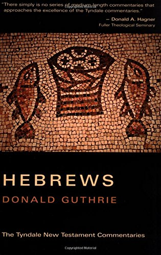 The Letter to the Hebrews By Donald Guthrie