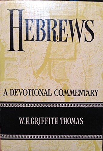 Hebrews By W.H.Griffith Thomas
