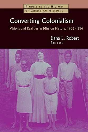 Converting Colonialism By Edited by Dana L. Robert