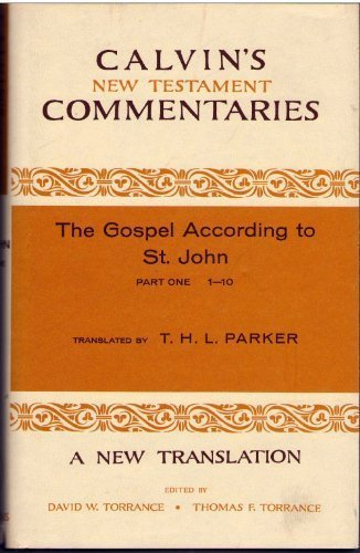 The Gospel According to St John By Jean Calvin