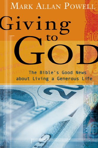 Giving to God By Mark Allan Powell
