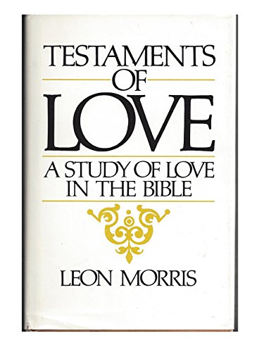 Testaments of Love By Leon Morris