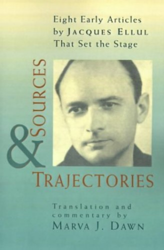 Sources and Trajectories By Jacques Ellul