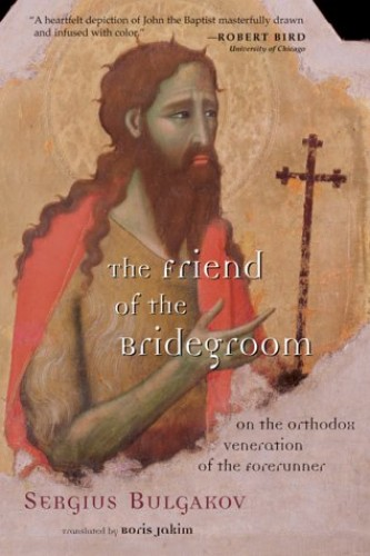 The Friend of the Bridegroom By Sergei Nikolaevich Bulgakov