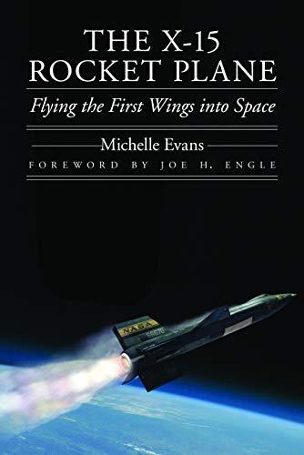 The X-15 Rocket Plane By Michelle L. Evans