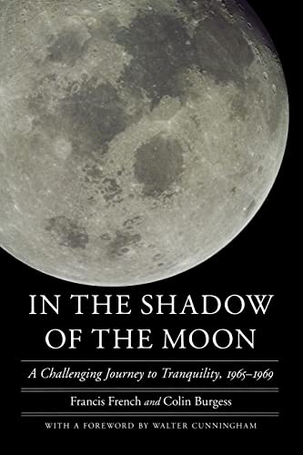 In the Shadow of the Moon: A Challenging Journey to Tranquility, 1965-1969 (Outward Odyssey: A People's History of Spaceflight) By Francis French