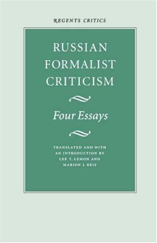 Russian Formalist Criticism: Four Essays by Lee T. Lemon