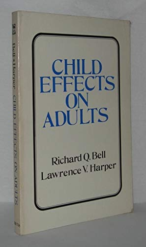 Child Effects on Adults By Richard Q. Bell