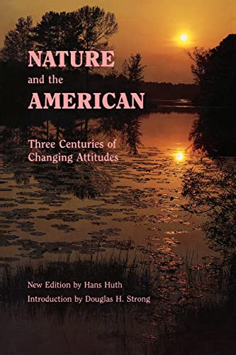 Nature and the American By Hans Huth