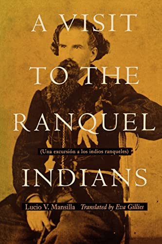 A Visit to the Ranquel Indians By Lucio V. Mansilla