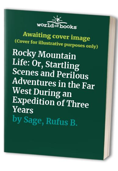 Rocky Mountain Life By Rufus B. Sage