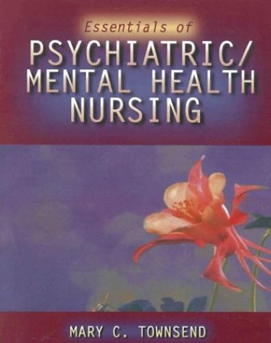 Essentials of Psychiatric / Mental Health Nursing By M. Townsend
