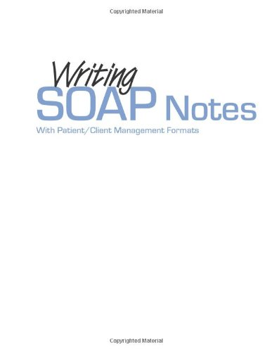 Writing Soap Notes: with Patient/Client Management Formats By Ginge Kettenbach (Christian Hospital NE-NW, St Louis University, St Louis, Missouri, USA)