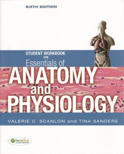 Student Workbook for Essentials of Anatomy and Physiology By Valerie C. Scanlon