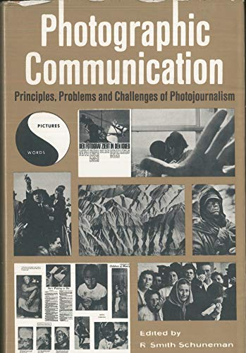 Photographic communication;: Principles, problems and challenges of photojournalism (Visual communication books)