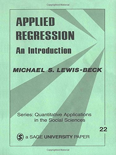 Applied Regression: An Introduction (Quantitative Applications in the Social Sciences) By Michael S. Lewis-Beck