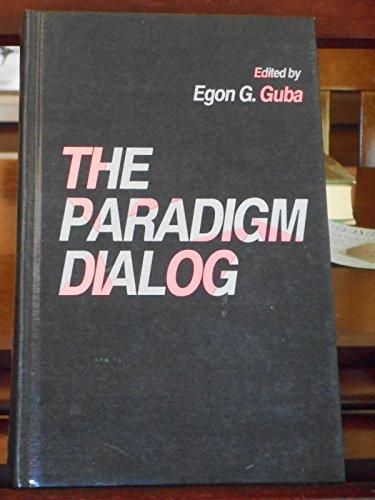 The Paradigm Dialogue by Egon G. Guba
