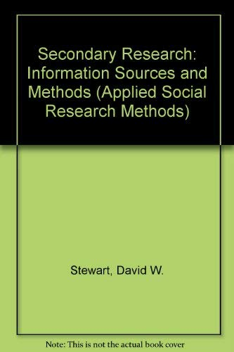 Secondary Research: Information Sources and Methods (Applied Social Research Methods) By David W. Stewart