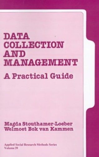 Data Collection and Management By Magda Stouthamer-Loeber