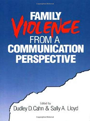 Family Violence from a Communication Perspective By Dudley Dean Cahn