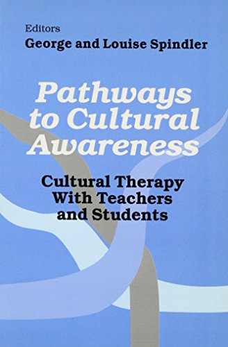 Pathways to Cultural Awareness By Edited by George Spindler