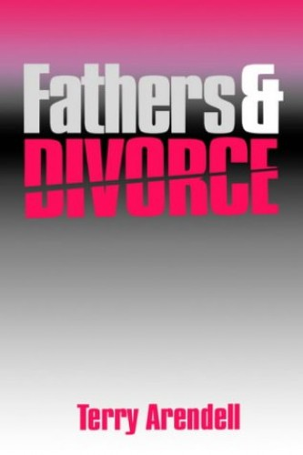 Fathers and Divorce By Terry Arendell