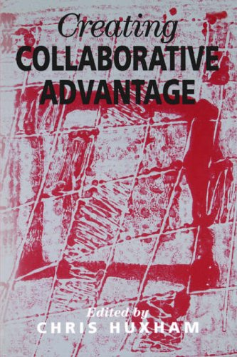 Creating Collaborative Advantage By Chris Huxham