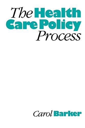 The Health Care Policy Process By Carol E Barker