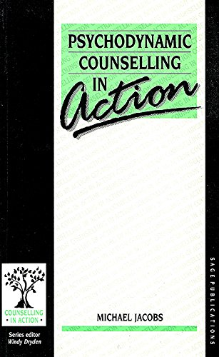 Psychodynamic Counselling in Action (Counselling in Action series) By Michael Jacobs