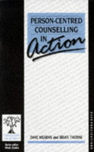 Person-Centred Counselling in Action by Dave Mearns