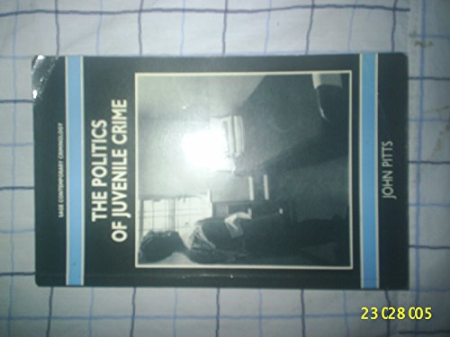 The Politics of Juvenile Crime By John Pitts