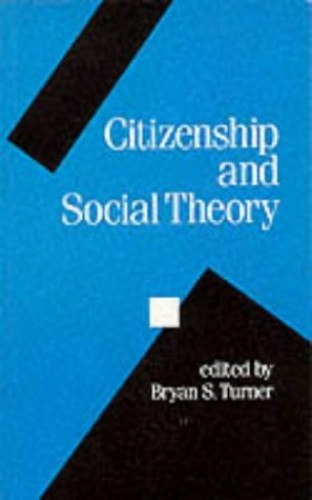 Citizenship and Social Theory By Bryan S Turner