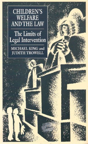 Children's Welfare and the Law: The Limits of Legal Intervention by Michael King
