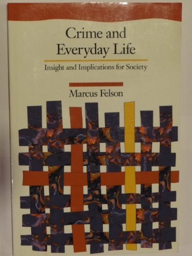 Crime and Everyday Life By Marcus Felson