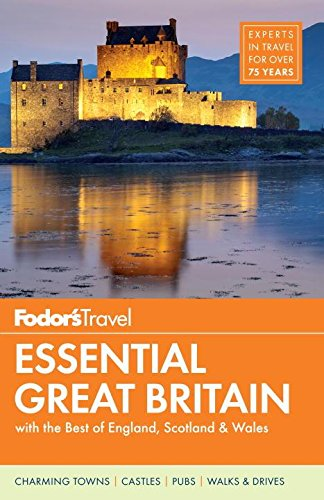 Fodor's Essential Great Britain By Fodor's Travel
