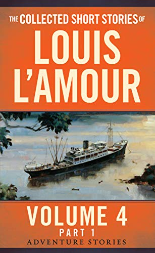 The Collected Short Stories Of Louis L'amour, Volume 4, Part 1 By Louis L'amour
