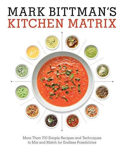 Mark Bittman's Kitchen Matrix: Visual Recipes to Make Cooking Easier Than Ever by Mark Bittman