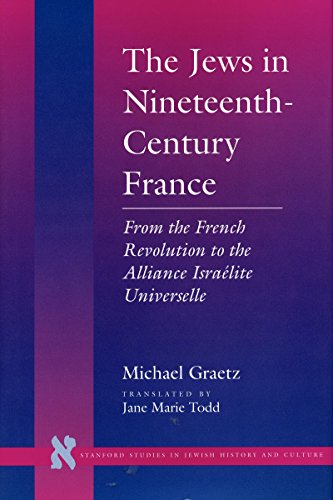 The Jews in Nineteenth-Century France By Michael Graetz