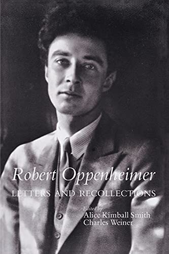 Robert Oppenheimer: Letters and Recollections (Stanford Nuclear Age Series) By Edited by Alice Kimball Smith