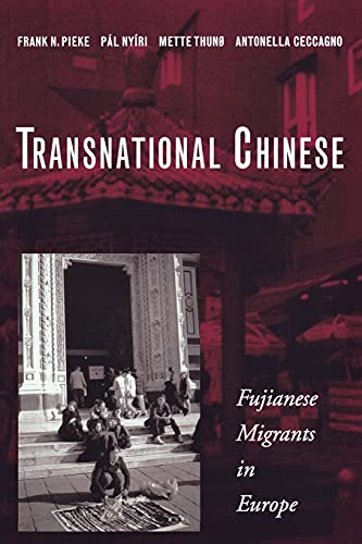 Transnational Chinese By Frank N. Pieke
