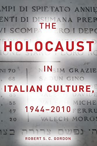 The Holocaust in Italian Culture, 1944-2010 By Robert Gordon