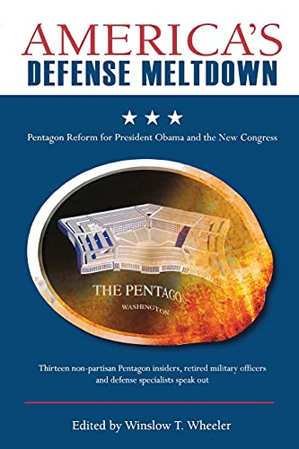 America's Defense Meltdown By Winslow T. Wheeler