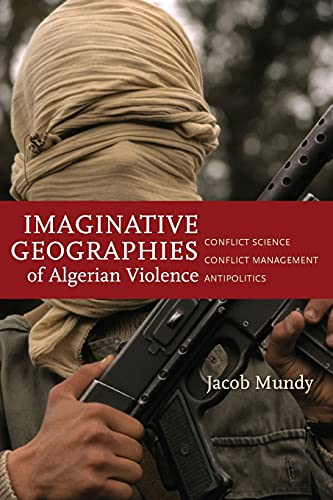 Imaginative Geographies of Algerian Violence By Jacob Mundy
